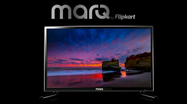 Flipkart Has Launched Its Marq Smart Tvs in India