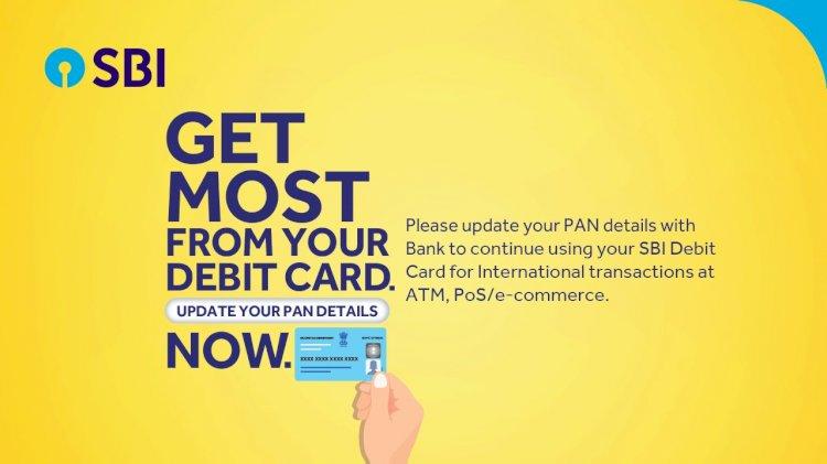 SBI says update PAN details for international transactions through debit cards