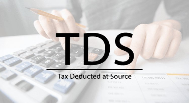 Know All About New TDS Rules From July 1, 2021