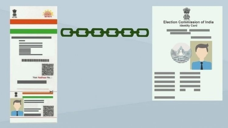 Now Voter ID cards to be linked with Aadhaar