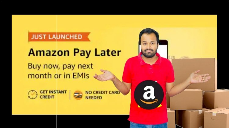 Amazon launches instant credit line - Pay Later