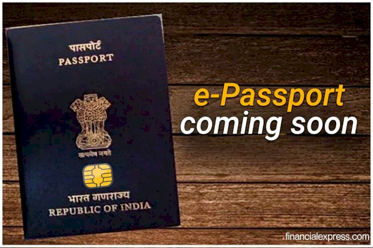 Indians will get e-passports from 2021