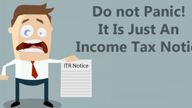 Income tax notice? Don't Panic, know how to reply